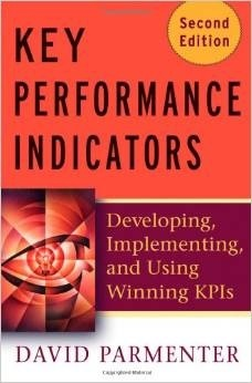 Key Performance Indicators (KPI): Developing, Implementing, and Using Winning KPIs (2010) by David Parmenter